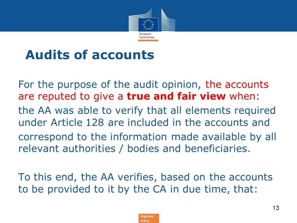 Regional Policy Audits of accounts For the purpose of the audit opinion, the accounts are reputed to give a true and fair view when: the AA was able t