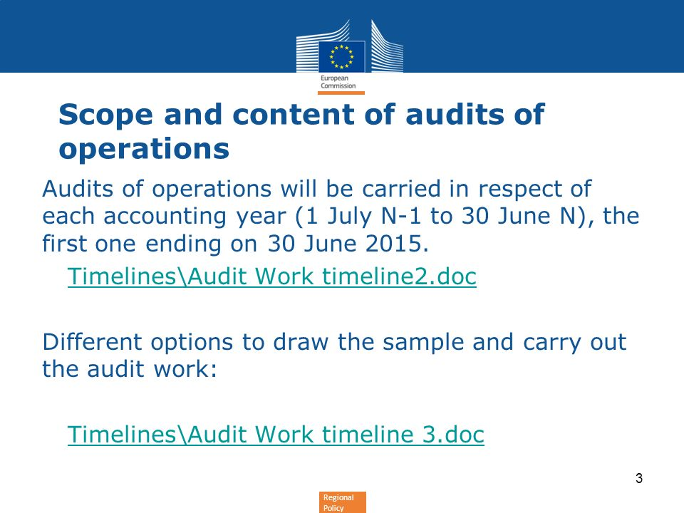 Regional Policy Scope and content of audits of operations Audits of operations will be carried in respect of each accounting year (1 July N-1 to 30 Ju