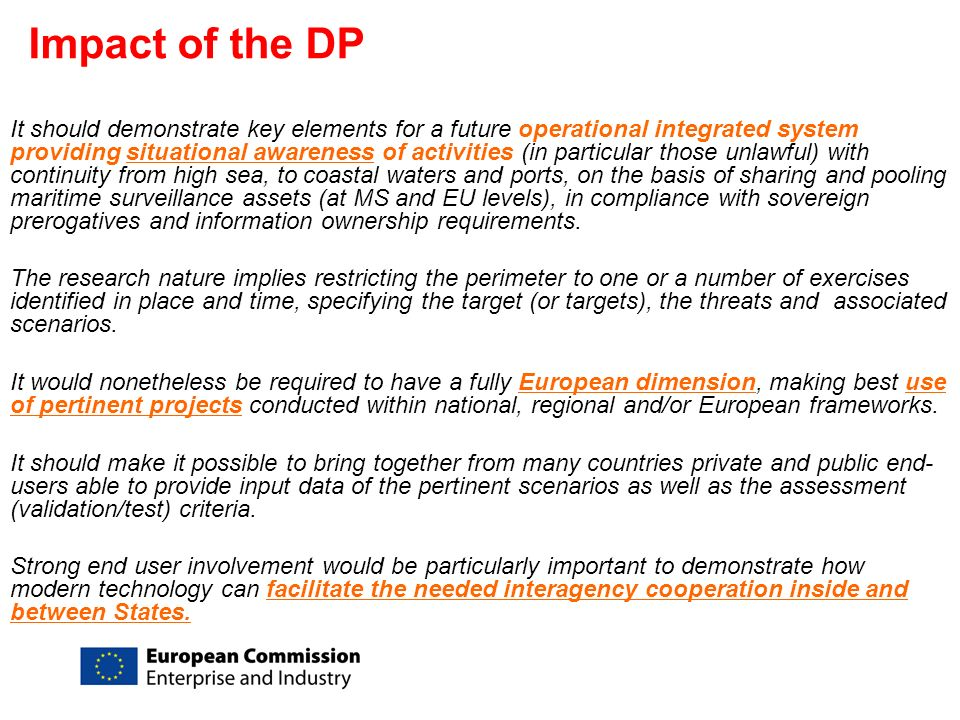 Impact of the DP It should demonstrate key elements for a future operational integrated system providing situational awareness of activities (in parti