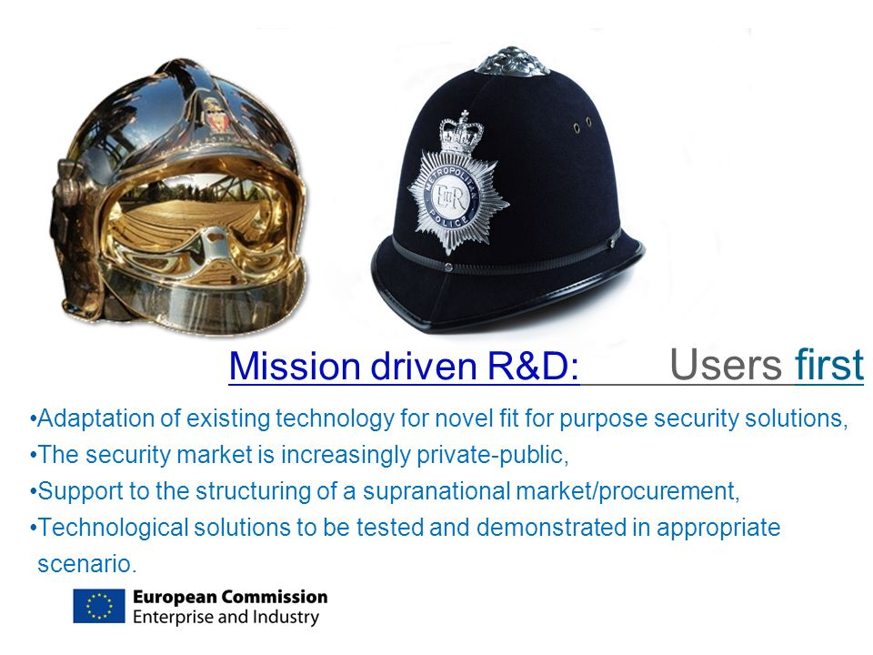 Mission driven R&D: Users first Adaptation of existing technology for novel fit for purpose security solutions, The security market is increasingly pr