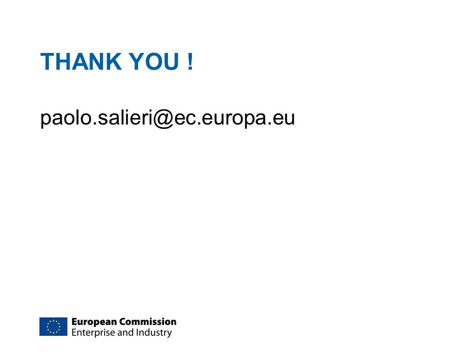 THANK YOU ! paolo.salieri@ec.europa.eu