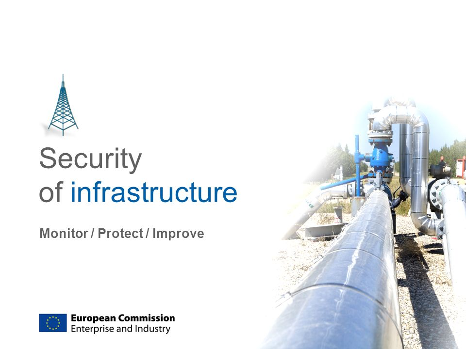 Security of infrastructure Monitor / Protect / Improve