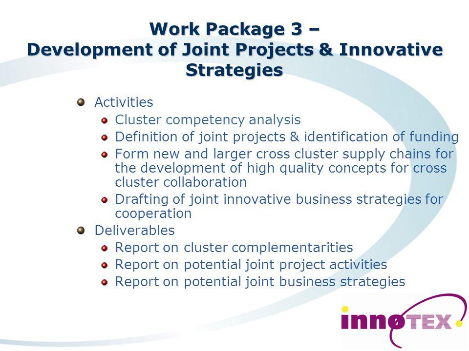 Work Package 2 – Exchange of Knowledge & Best Practice between Clusters Activities Identify vehicles for exchange of knowledge Plan timetable & conten