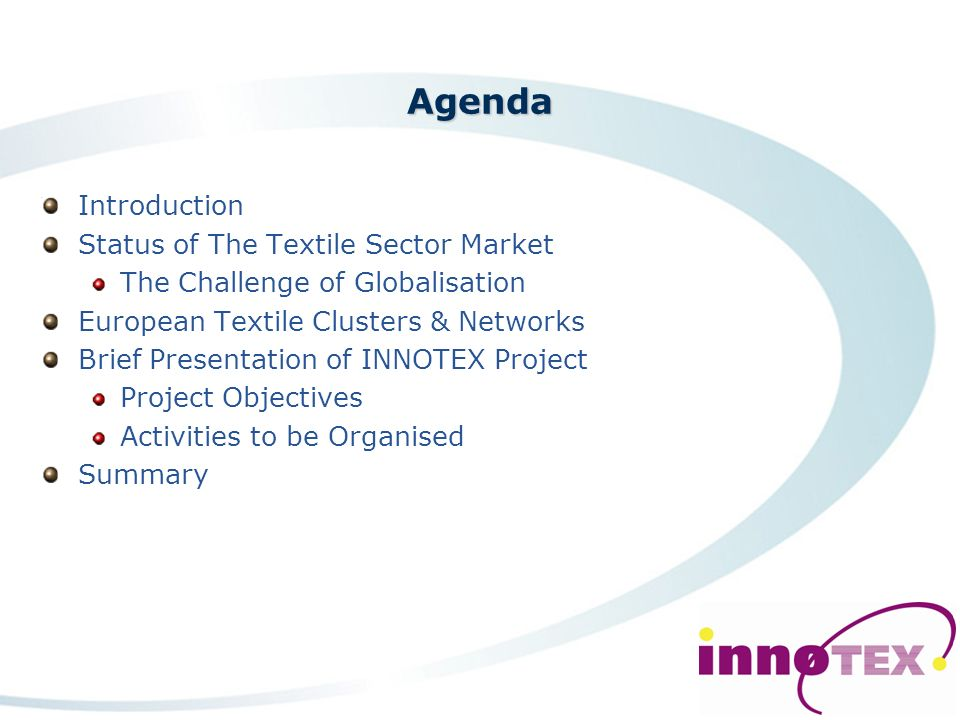 INNOTEX The Development of a cross cluster best practice platform for entrepreneurial innovation for the technical textile sector Contract No. 022532