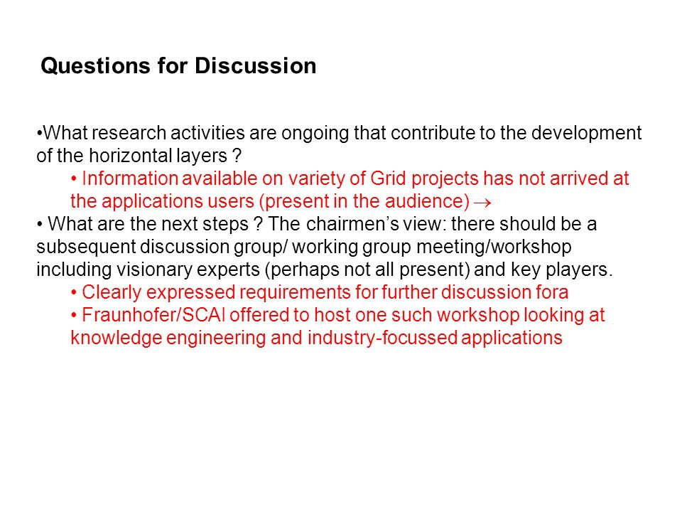 Questions for Discussion What research activities are ongoing that contribute to the development of the horizontal layers .