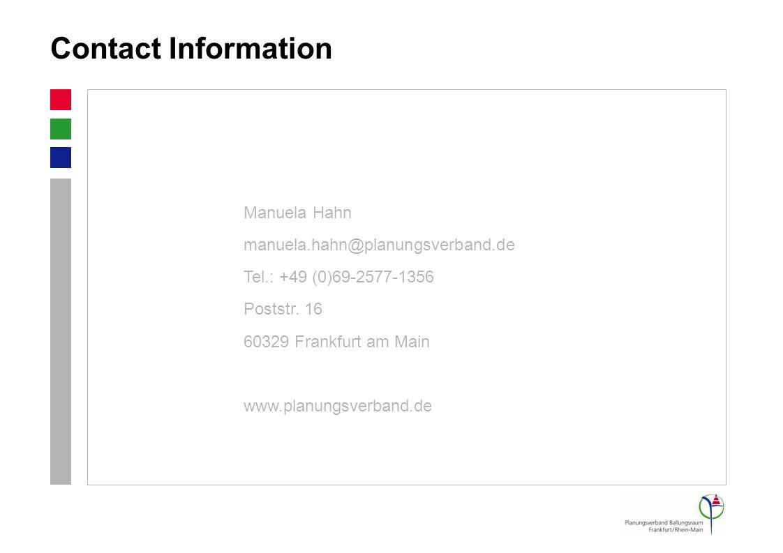 Contact Information Manuela Hahn manuela.hahn@planungsverband.de Tel.: +49 (0)69-2577-1356 Poststr.