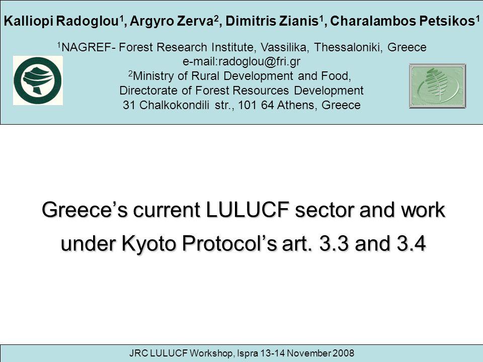 Kalliopi Radoglou 1, Argyro Zerva 2, Dimitris Zianis 1, Charalambos Petsikos 1 1 NAGREF- Forest Research Institute, Vassilika, Thessaloniki, Greece e-