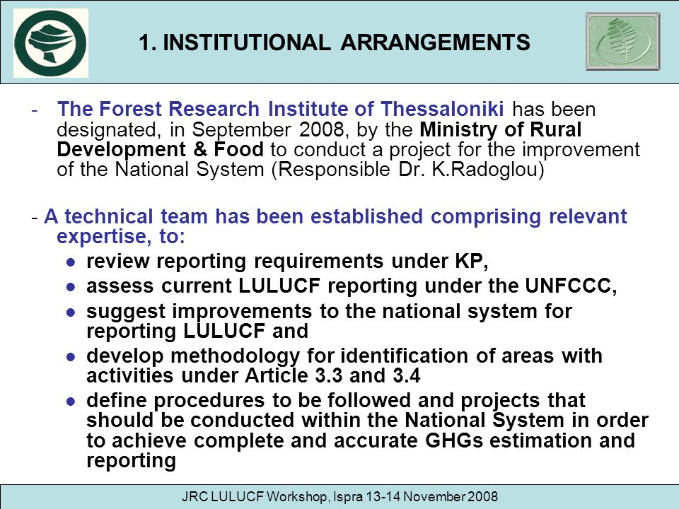 -The Forest Research Institute of Thessaloniki has been designated, in September 2008, by the Ministry of Rural Development & Food to conduct a projec
