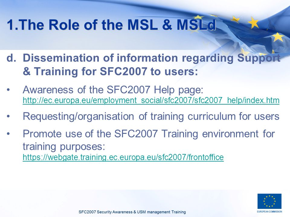 1.The Role of the MSL & MSLd d.Dissemination of information regarding Support & Training for SFC2007 to users: Awareness of the SFC2007 Help page: htt