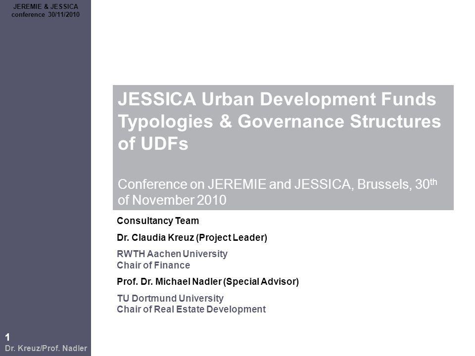 1 Dr. Kreuz/Prof. Nadler JEREMIE & JESSICA conference 30/11/2010 JESSICA Urban Development Funds Typologies & Governance Structures of UDFs Conference