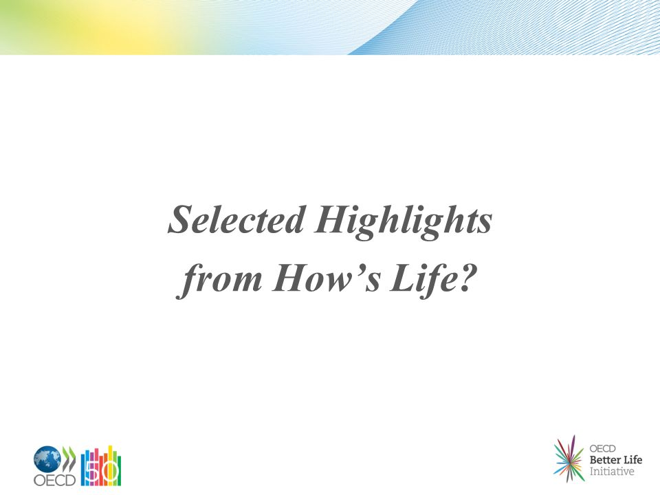 Selected Highlights from Hows Life?