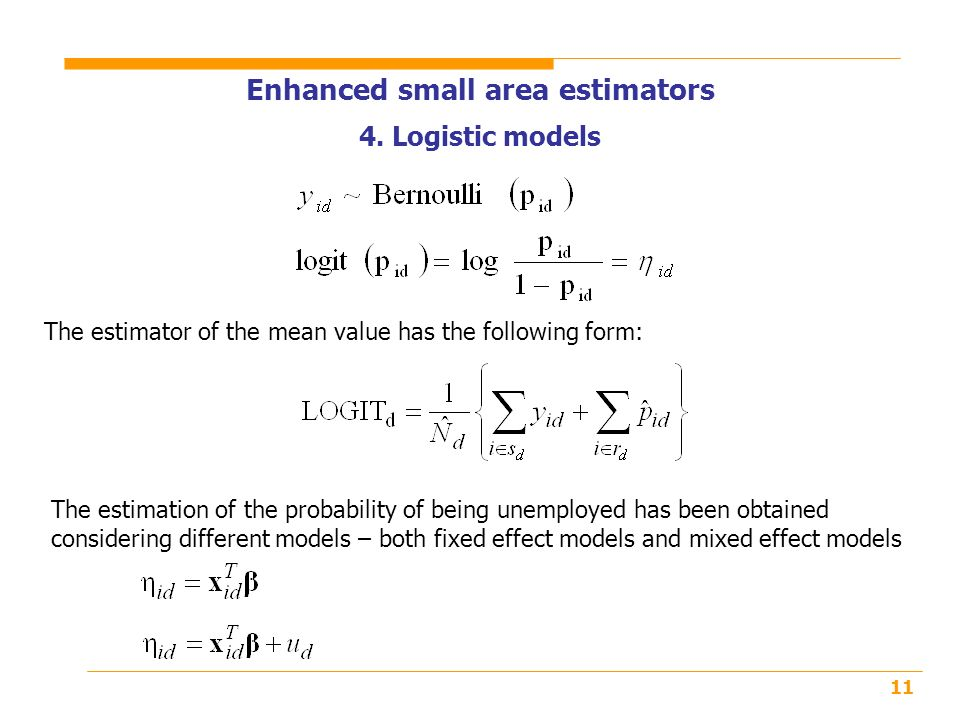 11 The estimator of the mean value has the following form: Enhanced small area estimators 4.