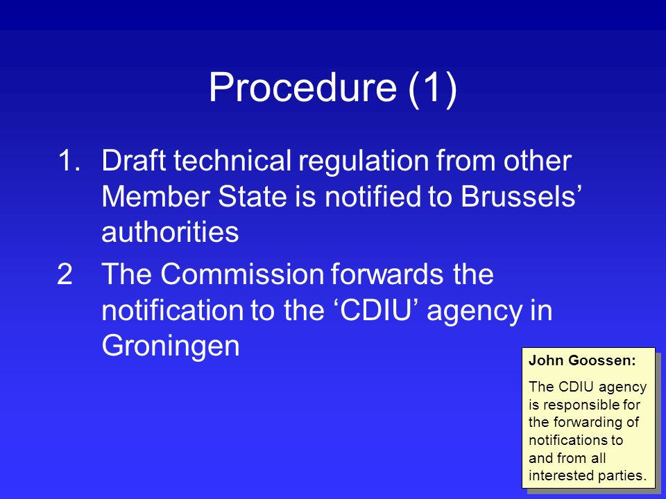 Procedure (1) 1.Draft technical regulation from other Member State is notified to Brussels authorities 2The Commission forwards the notification to th