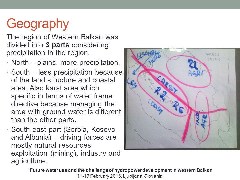 Geography The region of Western Balkan was divided into 3 parts considering precipitation in the region.