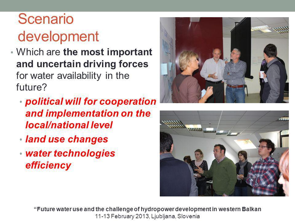 Scenario development Which are the most important and uncertain driving forces for water availability in the future.