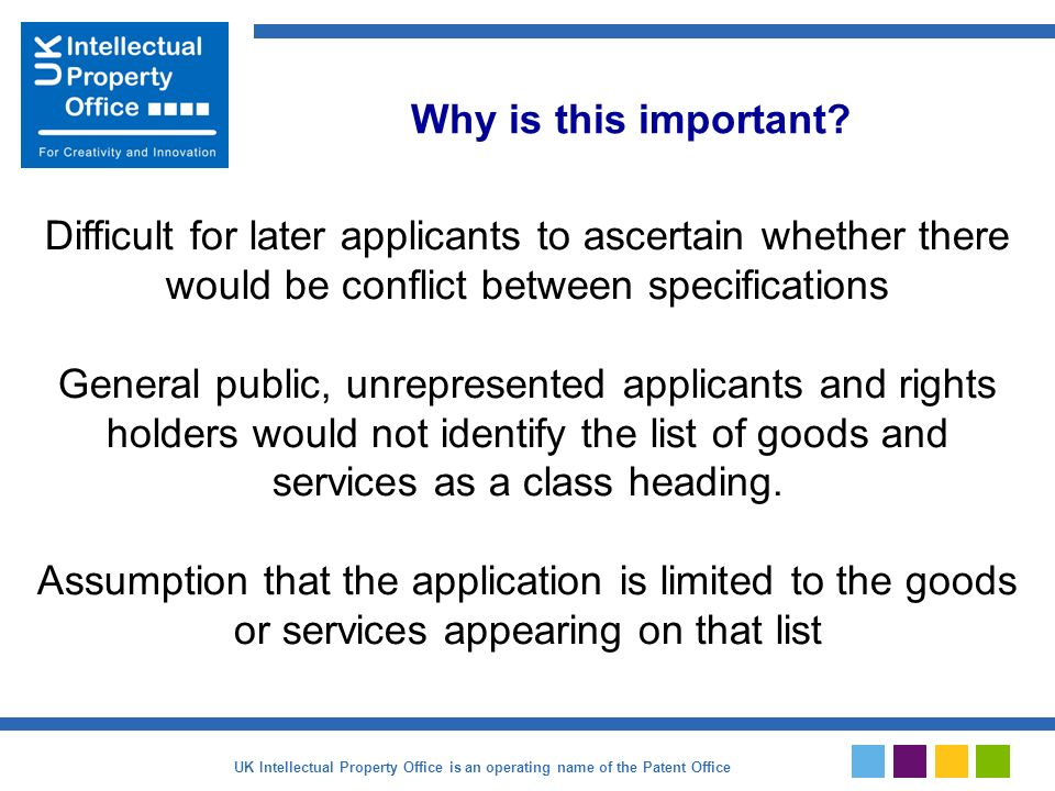 Difficult for later applicants to ascertain whether there would be conflict between specifications General public, unrepresented applicants and rights holders would not identify the list of goods and services as a class heading.