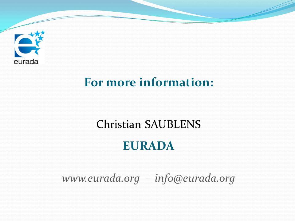 For more information: Christian SAUBLENS EURADA www.eurada.org – info@eurada.org