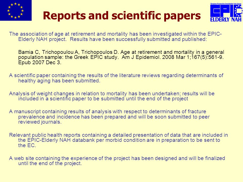 Reports and scientific papers The association of age at retirement and mortality has been investigated within the EPIC- Elderly NAH project.