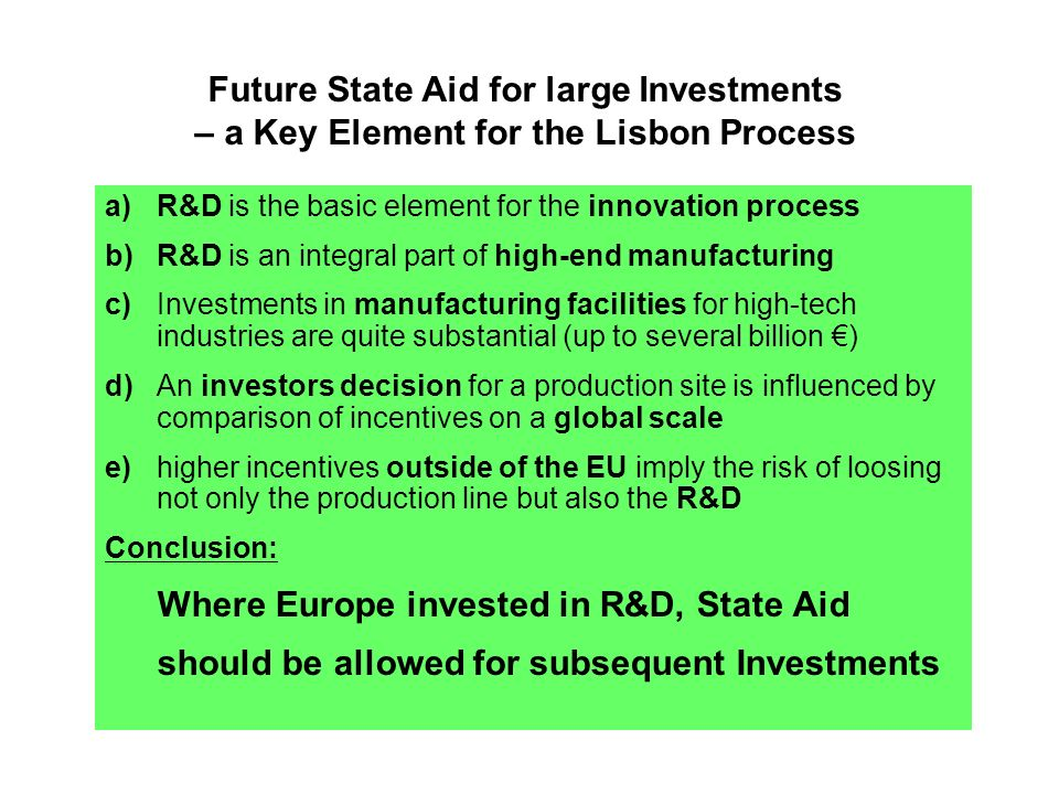 a)R&D is the basic element for the innovation process b) R&D is an integral part of high-end manufacturing c) Investments in manufacturing facilities