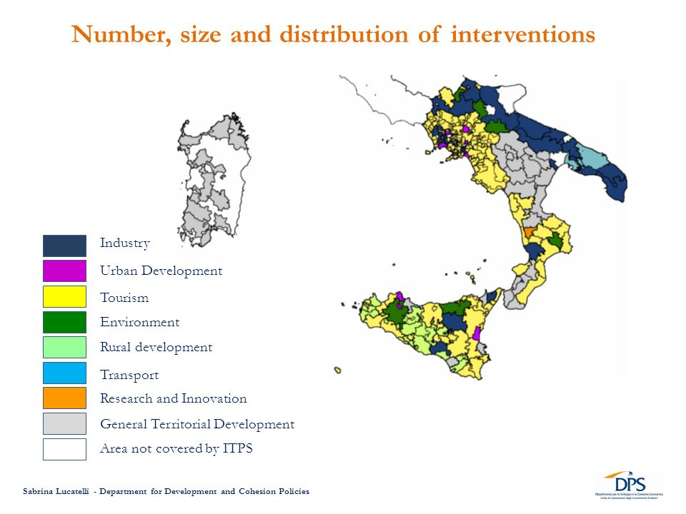 Number, size and distribution of interventions Sabrina Lucatelli - Department for Development and Cohesion Policies Industry Urban Development Tourism Environment Rural development Transport Research and Innovation General Territorial Development Area not covered by ITPS