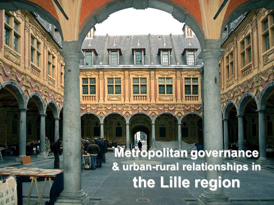 Metropolitan governance & urban-rural relationships in the Lille region