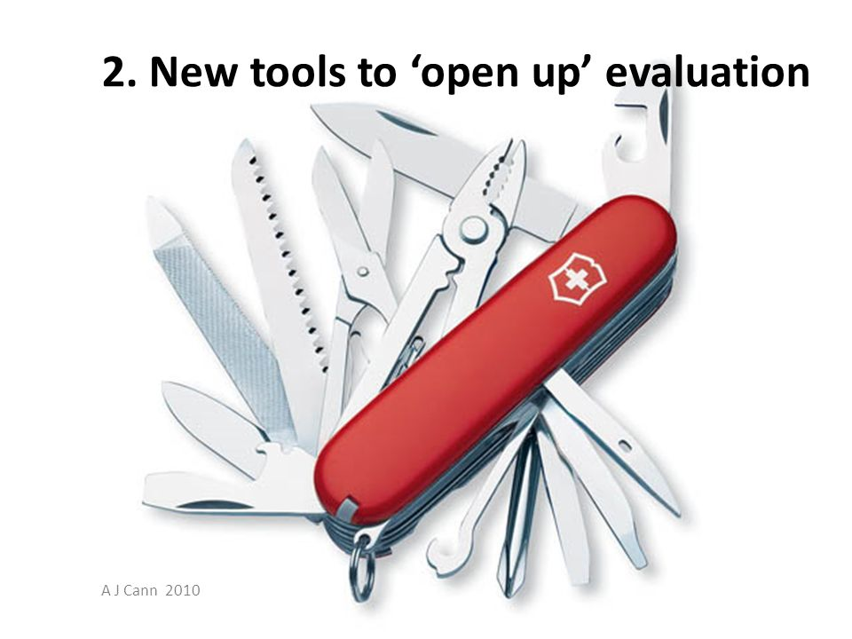 2. New tools to open up evaluation A J Cann 2010