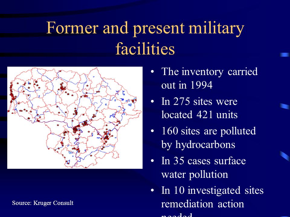 Former and present military facilities The inventory carried out in 1994 In 275 sites were located 421 units 160 sites are polluted by hydrocarbons In