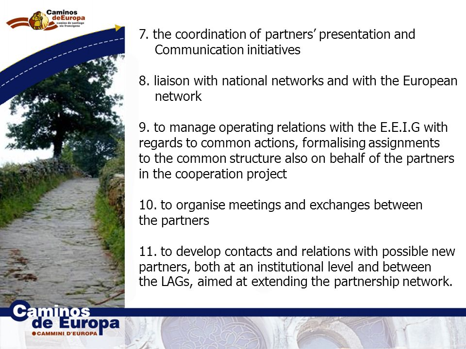 7. the coordination of partners presentation and Communication initiatives 8.