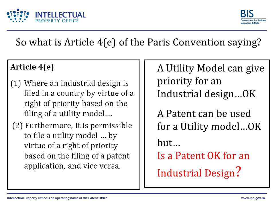 Intellectual Property Office is an operating name of the Patent Officewww.ipo.gov.ukIntellectual Property Office is an operating name of the Patent Officewww.ipo.gov.uk So what is Article 4(e) of the Paris Convention saying.