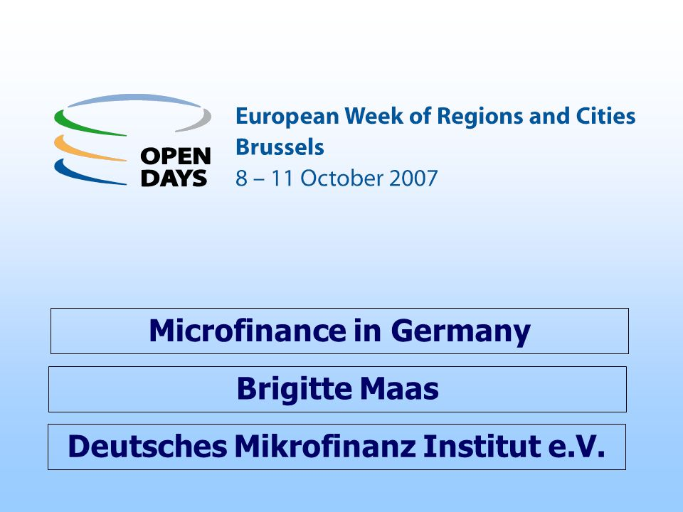 Deutsches Mikrofinanz Institut e.V. Microfinance in Germany Brigitte Maas