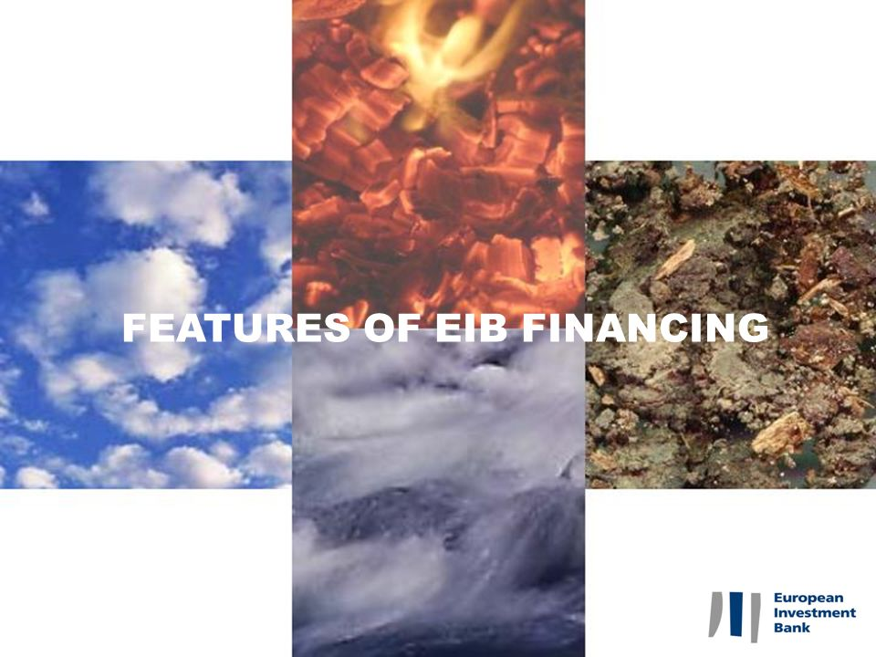 FEATURES OF EIB FINANCING
