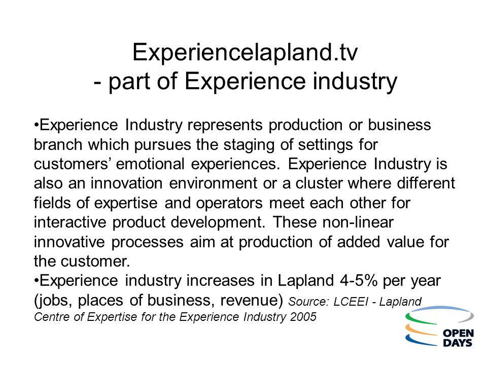 Experiencelapland.tv - part of Experience industry Experience Industry represents production or business branch which pursues the staging of settings