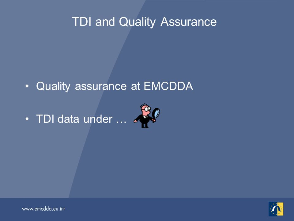 TDI and Quality Assurance Quality assurance at EMCDDA TDI data under …