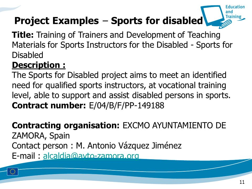 11 Title: Training of Trainers and Development of Teaching Materials for Sports Instructors for the Disabled - Sports for Disabled Description : The S