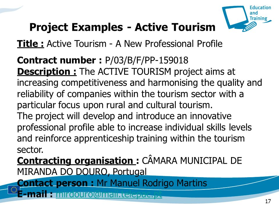 17 Title : Active Tourism - A New Professional Profile Contract number : P/03/B/F/PP-159018 Description : The ACTIVE TOURISM project aims at increasin