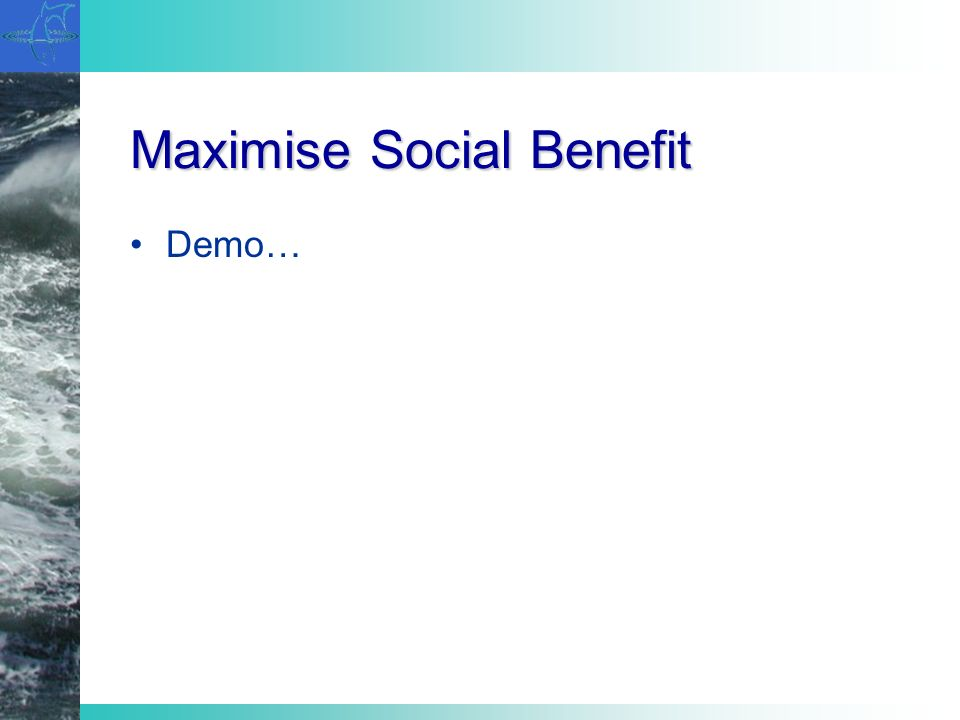 Maximise Social Benefit Demo…