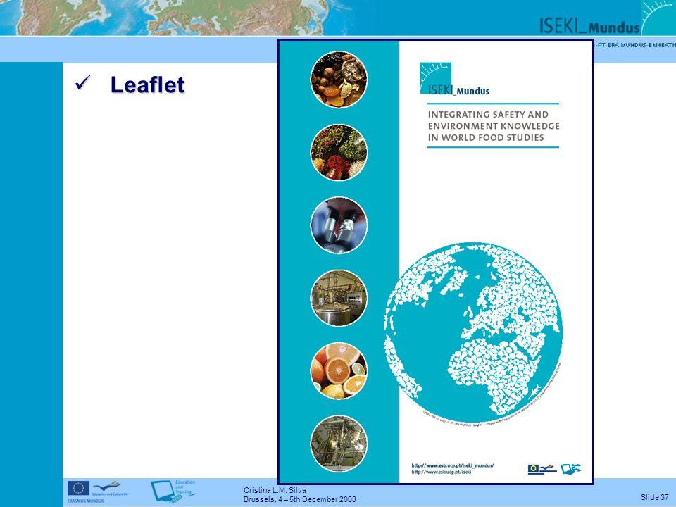 Cristina L.M. Silva Brussels, 4 – 5th December 2008 Slide 36 Poster Poster