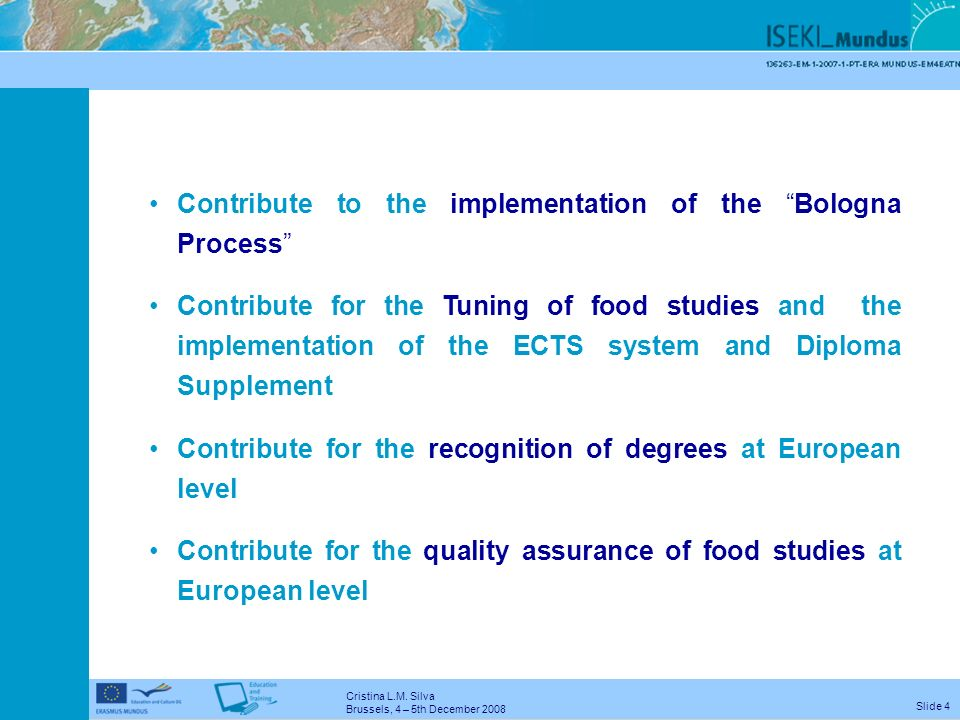 Cristina L.M. Silva Brussels, 4 – 5th December 2008 Slide 3 ISEKI_Food Network 113 partners 30 countries