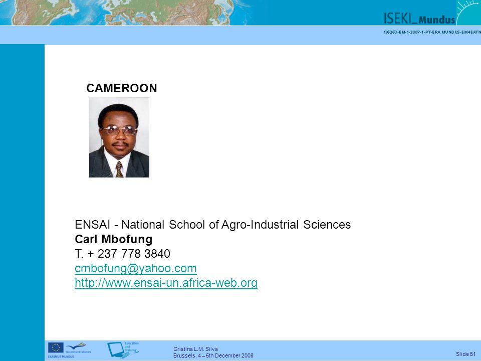 Cristina L.M. Silva Brussels, 4 – 5th December 2008 Slide 50 REPUBLIC OF CONGO UOB - State University of Bukavu Alfred Cubaka Kabagale / Nyakabwa Muta