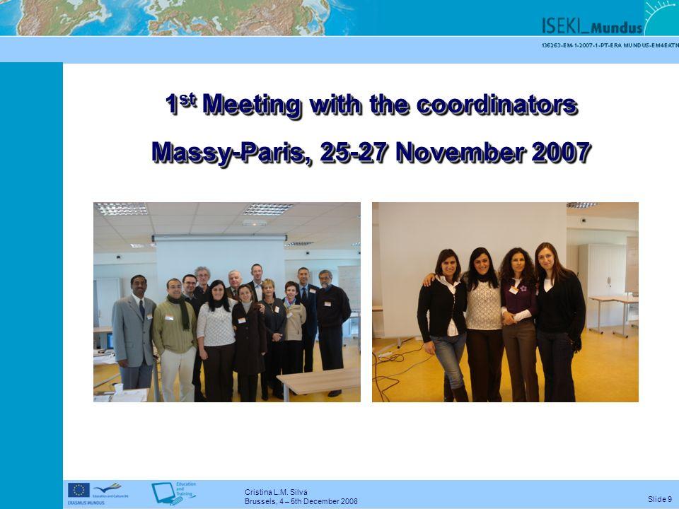 Cristina L.M. Silva Brussels, 4 – 5th December 2008 Slide 8 More specific objectives: Development of a Student Platform for promoting international mo