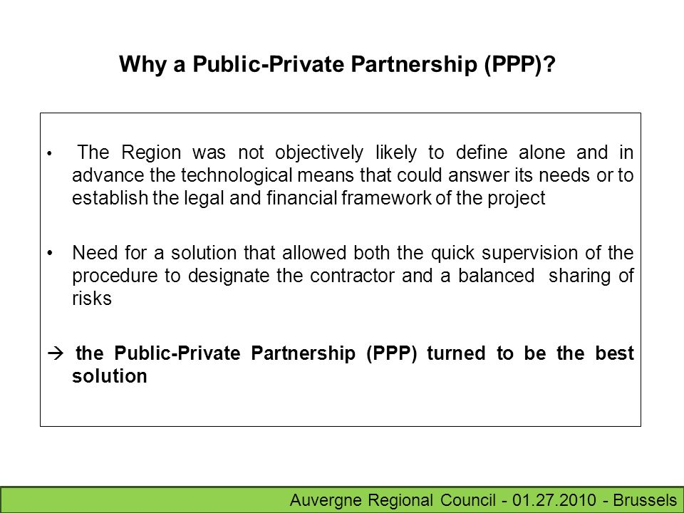 Auvergne Regional Council - 01.27.2010 - Brussels Why a Public-Private Partnership (PPP).