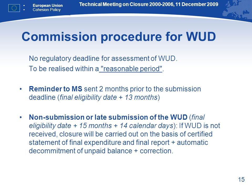 15 Commission procedure for WUD No regulatory deadline for assessment of WUD.