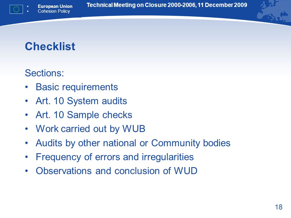 18 Checklist Sections: Basic requirements Art. 10 System audits Art.