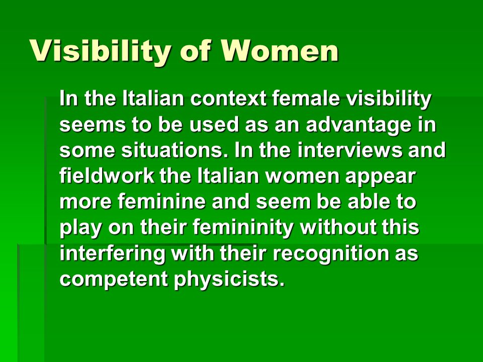 Visibility of Women In the Italian context female visibility seems to be used as an advantage in some situations.