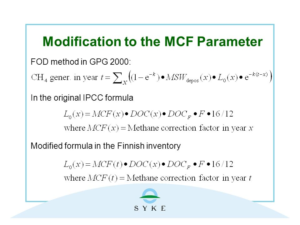 Modification to the MCF Parameter FOD method in GPG 2000: In the original IPCC formula Modified formula in the Finnish inventory