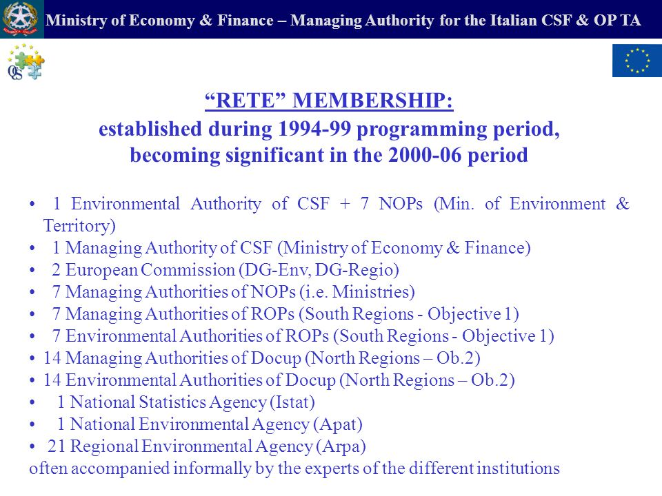 Ministry of Economy & Finance – Managing Authority for the Italian CSF & OP TA RETE MEMBERSHIP: established during 1994-99 programming period, becomin