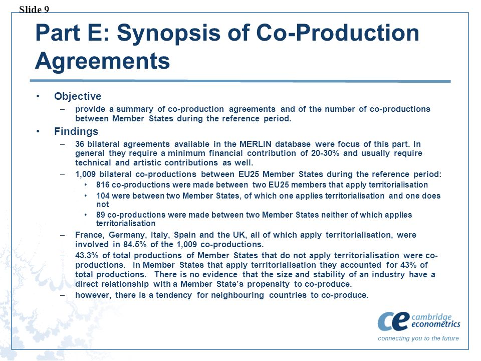 connecting you to the future Part E: Synopsis of Co-Production Agreements Objective –provide a summary of co-production agreements and of the number of co-productions between Member States during the reference period.