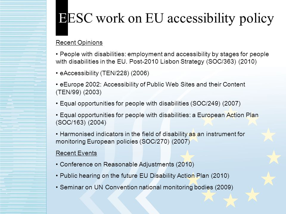EESC work on EU accessibility policy Recent Opinions People with disabilities: employment and accessibility by stages for people with disabilities in
