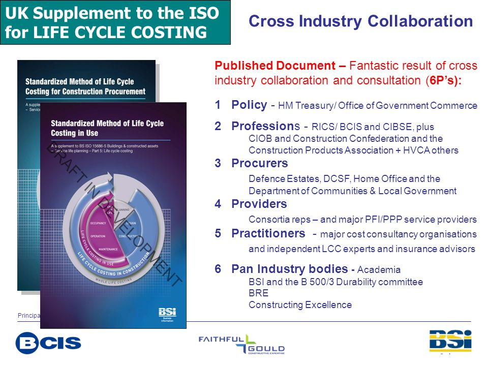 UK Supplement to the ISO for LIFE CYCLE COSTING Cross Industry Collaboration Published Document – Fantastic result of cross industry collaboration and