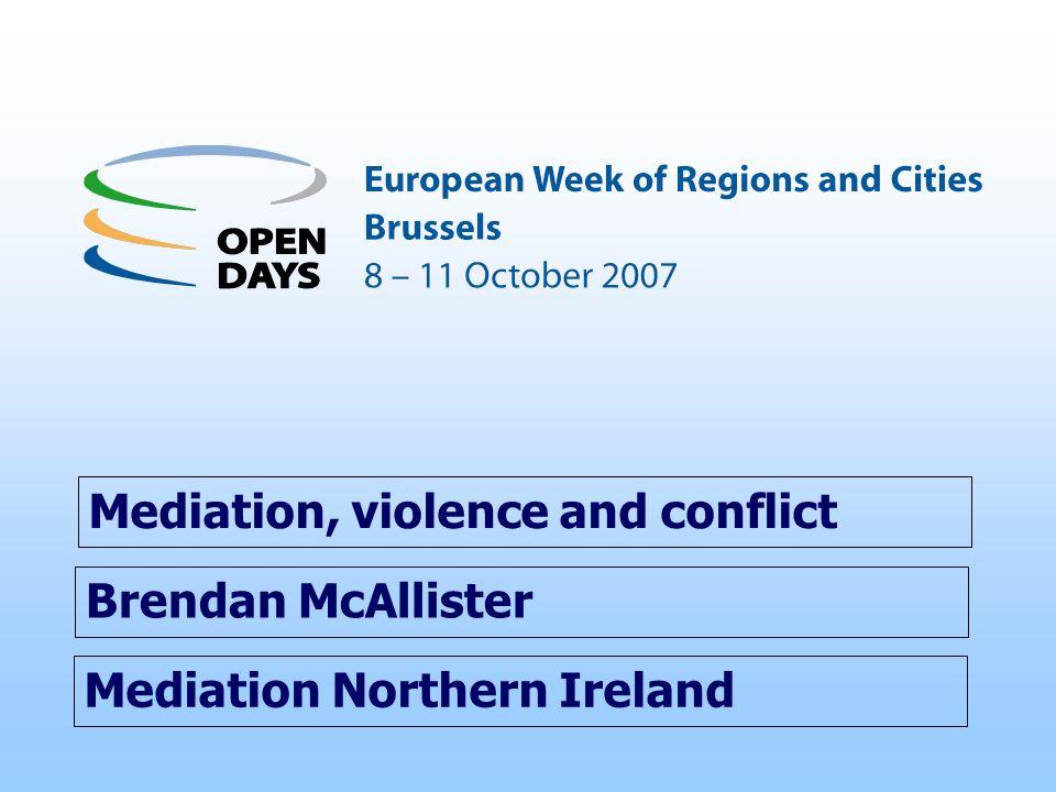 Mediation Northern Ireland Mediation, violence and conflict Brendan McAllister